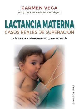 LACTANCIA MATERNA. CASOS REALES DE SUPERACION
