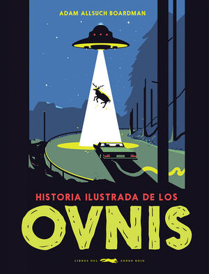 HISTORIA ILUSTRADA DE LOS OVNIS