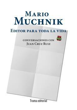 MARIO MUCHNIK. EDITOR PARA TODA LA VIDA