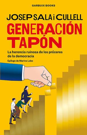 GENERACIÓN TAPÓN. ED. REVISADA Y AMPLIADA