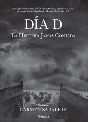 DIA D . LA HISTORIA JAMAS CONTADA