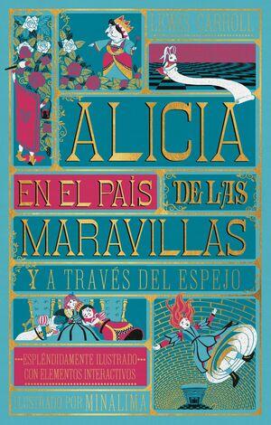 ALICIA EN EL PAÍS DE LAS MARAVILLAS. Y A TRAVÉS DEL ESPEJO