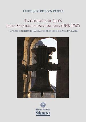 LA COMPAÑÍA DE JESÚS EN LA SALAMANCA UNIVERSITARIA (1548-1767)