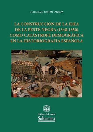 LA CONSTRUCCION DE LA IDEA DE LA PESTE NEGRA (1348-1350) COMO CAT