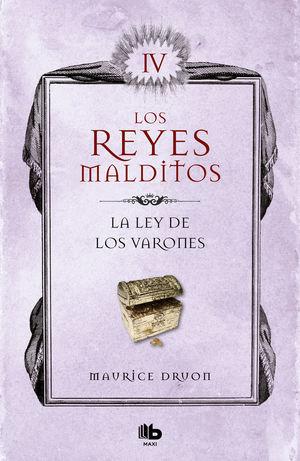 LA LEY DE LOS VARONES. LOS REYES MALDITOS 4