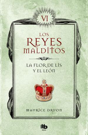 LA FLOR DE LIS Y EL LEÓN. LOS REYES MALDITOS 6