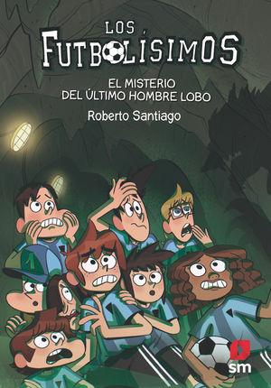 EL MISTERIO DEL ÚLTIMO HOMBRE LOBO (LOS FUTBOLÍSIMOS 16)