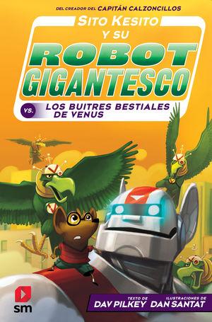LOS BUITRES BESTIALES DE VENUS (SITO KESITO Y SU ROBOT GIGANTESCO 3)