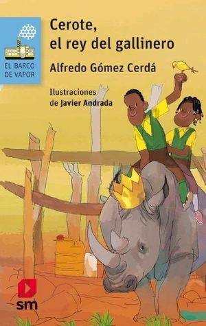 CEROTE EL REY DEL GALLINERO