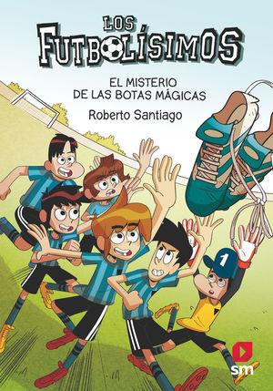 MISTERIO DE LAS BOTAS MÁGICAS (FUTBOLISIMOS 17)