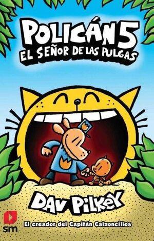 EL SEÑOR DE LAS PULGAS (POLICAN 5)