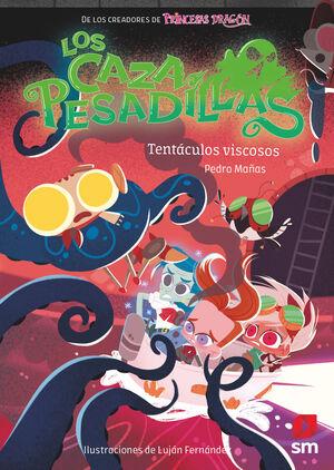 TENTÁCULOS VISCOSOS (LOS CAZAPESADILLAS 4)