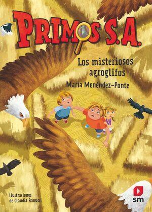 LOS MISTERIOSOS AGROGLIFOS (PRIMOS S.A. 6)