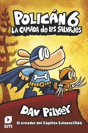 LA CAMADA DE LOS SALVAJES (POLICAN 6)