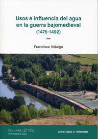 USOS E INFLUENCIA DEL AGUA EN LA GUERRA BAJOMEDIEVAL (1475-1492)