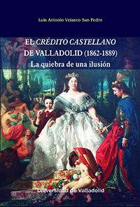 EL CRÉDITO CASTELLANO DE VALLADOLID (1862-1889)