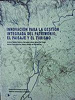 INNOVACION PARA LA GESTION INTEGRADA DEL PATRIMONIO, EL PAISAJE Y