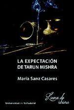 LA EXPECTACIÓN DE TARUN MISHRA