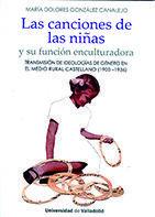 LAS CANCIONES DE LAS NIÑAS Y SU FUNCION ENCULTURADORA.