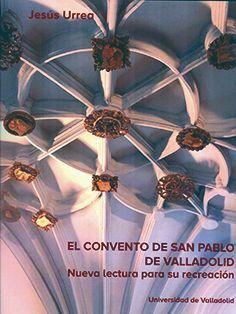 EL CONVENTO DE SAN PABLO DE VALLADOLID