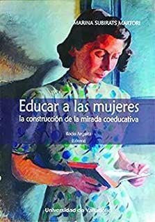 EDUCAR A LAS MUJERES. LA CONSTRUCCIÓN DE LA MIRADA COEDUCATIVA