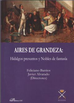 AIRES DE GRANDEZA: HIDALGOS PRESUNTOS Y NOBLES DE FANTASÍA