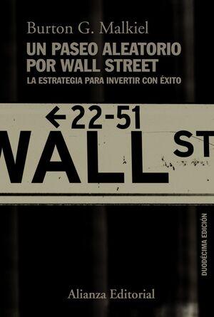 UN PASEO ALEATORIO POR WALL STREET. 12ª ED.