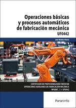 UF0442 OPERACIONES BASICAS Y PROCESOS AUTOMATICOS DE FABRICACION MECANIC