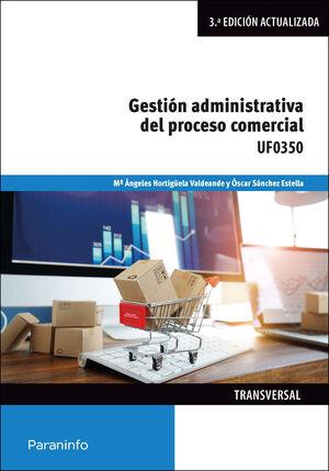 UF0350 GESTION ADMINISTRATIVA DEL PROCESO COMERCIAL. 3ª ED. ACTUALIZADA