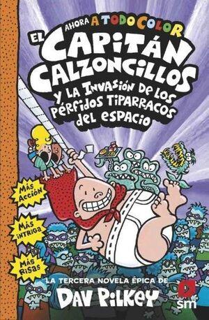 CAPITAN CALZONCILLOS Y LA INVASION DE LOS PERFIDOS TIPARRACACOS DEL ESPACIO (COLOR 3)