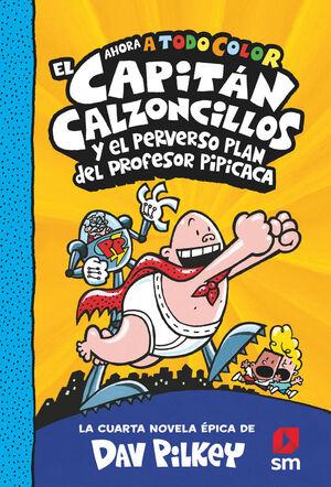 EL PERVERSO PLAN DEL PROFESOR PIPICAC (CAPITÁN CALZONCILLOS 4)