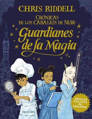 GUARDIANES DE LA MAGIA (CRÓNICAS DE LOS CABALLOS DE NUBE 1)
