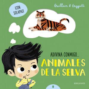 ANIMALES DE LA SELVA. ADIVINA CONMIGO