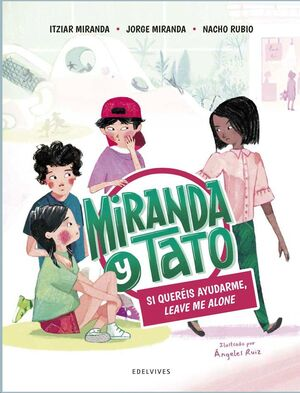 SI QUEREIS AYUDARME LEAVE ME ALONE (MIRANDA Y TATO 2)