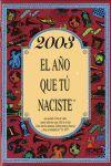 2003, EL AÑO QUE TÚ NACISTE