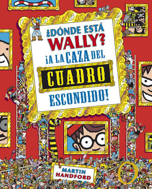 DONDE ESTA WALLY? A LA CAZA DEL CUADRO ESCONDIDO (E.COLECC.