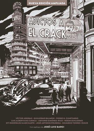 ADICTOS A EL CRACK. NUEVA EDICION AMPLIADA