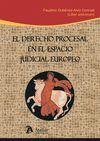 DERECHO PROCESAL EN EL ESPACIO JUDICIAL EUROPEO.