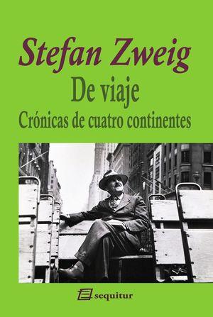 DE VIAJE. CRÓNICAS DE CUATRO CONTINENTES