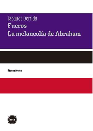 FUEROS. SEGUIDO DE LA MELANCOLÍA DE ABRAHAM