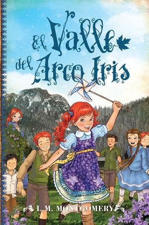 ANA EL VALLE DEL ARCO IRIS (ANA DE LAS TEJAS VERDES 7)
