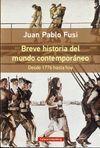 BREVE HISTORIA DEL MUNDO CONTEMPORÁNEO. DESDE 1776 HASTA HOY- RÚSTICA