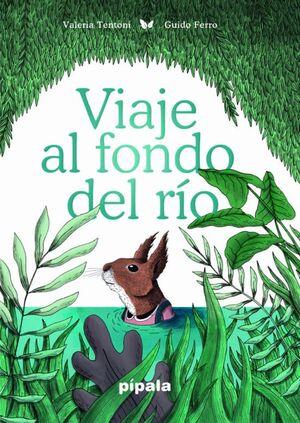 VIAJE AL FONDO DEL RIO