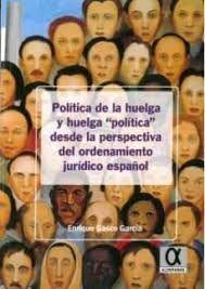 POLITICA DE LA HUELGA Y HUELGA