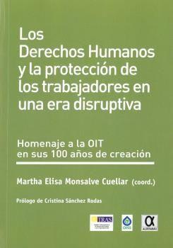 LOS DERECHOS HUMANOS Y LA PROTECCION DE LOS TRABAJADORES EN UNA ERA DISRUPTIVA