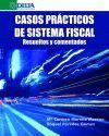 CASOS PRÁCTICOS DEL SISTEMA FISCAL. RESUELTOS Y COMENTADOS
