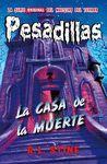 LA CASA DE LA MUERTE (PESADILLAS 17)