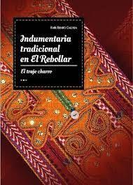 INDUMENTARIA TRADICIONAL EN EL REBOLLAR. EL TRAJE CHARRO