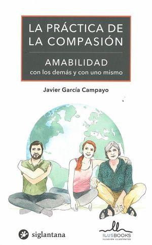 LA PRACTICA DE LA COMPASION. AMABILIDAD CON LOS DEMAS Y CON UNO MISMO (SIGLANTANA)