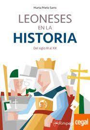LEONESES EN LA HISTORIA. DEL SIGLO III AL XX